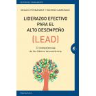 Liderazgo efectivo para el alta desempeño (LEAD). 13 competencias de los líderes de excelencia