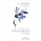 El silencio, la dicha (Selección de escritos de Thomas Merton)