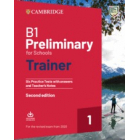 Preliminary B1 for Schools Trainer 2nd Edition Revised exam from 2020 - 6 Practice tests with answers and Teacher's Notes