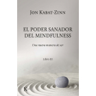 El poder sanador del mindfulness.Una nueva manera de ser. Libro III