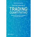 Guía de iniciación al Trading Cuantitativo. Diseña paso a paso tus estrategias de inversión ganadoras
