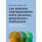 Les relacions interdependents entre persones, generacions i institucions. Canviar les relacions desmuntant els estereotips