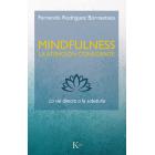 Mindfulness. La atención consciente. La vía directa a la sabiduría