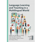 Language Learning and Teaching in a Multilingual World (New Perspectives on Language and Education)
