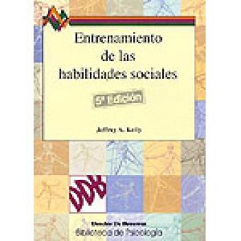 Entrenamiento de las habilidades sociales.Guía práctica para intervenciones