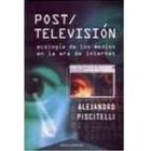 Post/televisión. Ecología de los medios en la era de internet