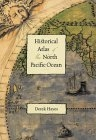 Historical atlas of the North Pacific ocean (Maps of discovery and scientific exploration, 1500-2000)