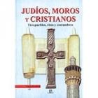 Judíos, moros y cristianos. Tres pueblos, ritos y costumbres