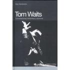 Tom Waits. Conversaciones, entrevistas y opiniones