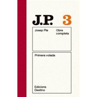 Obra completa Josep Pla 3. Primera volada