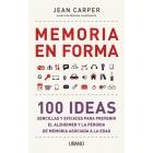 Memoria en forma : 100 ideas sencillas y eficaces para prevenir el alzheimer y la pérdida de memoria asociada a la edad