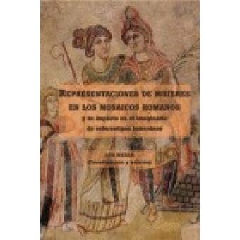 Representaciones de mujeres en los mosaicos romanos y su impacto en el imaginario de estereotipos femeninos