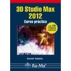 3D Studio Max 2012. Curso Práctico