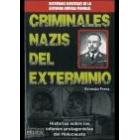 Criminales nazis del exterminio. Historias sobre los infames protagonistas del Holocausto