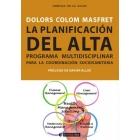 La planificación del alta : programa multidisciplinar para la coordinación sociosanitaria