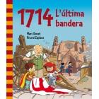 1714. L'última bandera (la història de l'11 de setembre explicada als nens)