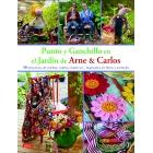 Punto y ganchillo en el jardín de Arne & Carlos. 36 proyectos de colchas, cojines, muñeos... inspirados en flores y animales