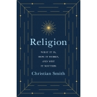 Religion: what it is, how it works, and how it matters