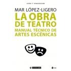 La obra de teatro: manual técnico de artes escénicas