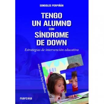 Tengo un alumno con síndrome de Down. Estrategias de intervención educativa