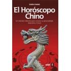 El horóscopo chino. Un método milenario para conocer su personalidad, relaciones y futuro