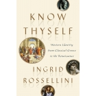 Know thyself: western identity from classical greece to the renaissance