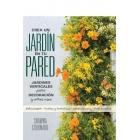 Crea un jardín en tu pared. Jardines verticales para decoración y otros usos