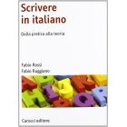 Scrivere in italiano. Dalla pratica alla teoria (Manuali universitari)
