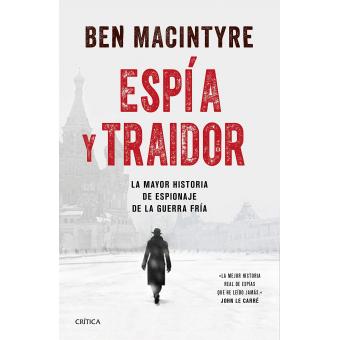 El espía y el traidor. La mayor historia de espionaje de la Guerra Fría