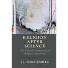 Religion after Science: The Cultural Consequences of Religious Immaturity
