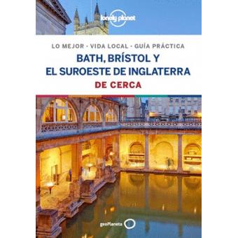 Bath, Brístol y el suroeste de Inglaterra De cerca (Lonely Planet)