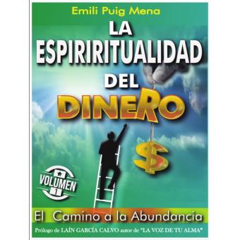 La Espiritualidad del Dinero. Camino a la abundancia