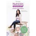 Nutrición emocional. Una nueva forma de entender la limentación y alcanzar tu peso ideal