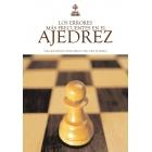 Los Errores más frecuentes en el ajedrez. Cómo aprovechar los errores ajenos y cómo evitar los propios