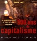 500 ans de capitalisme. La mondialisation de Vasco de Gama à Bill Gate