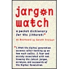 Jargon Watch. A pocket dictionary for the Jitterati