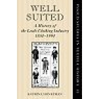 Well suited (A history of Leeds clothing industry, 1850-1990)
