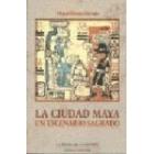 La ciudad maya. Un escenario sagrado