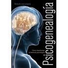 Psicogenealogía. Cómo transformar la herencia psicológica.
