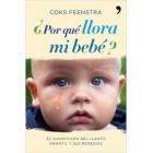 ¿ Por que llora mi bebé ?