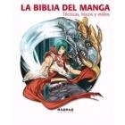La Biblia del Manga. Técnicas, trucos y estilos