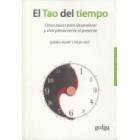 El tao del tiempo : Cinco pasos para desacelerar y vivir plenamente el presente