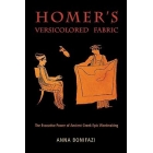 Homer's versicolored fabric: the evocative power of ancient greek epic word-making