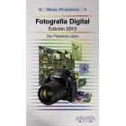 Fotografía digital. Edición 2013. Guía práctica