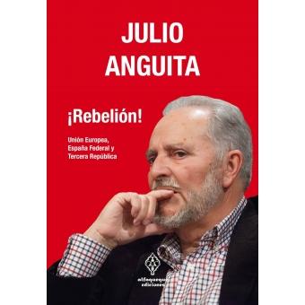 ¡Rebelión! Unión Europea, España Federal y Tercera República