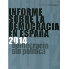 Informe sobre la Democracia en españa. 2014. Democracia sin política