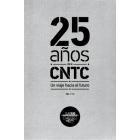 25 años de la CNTC. Un viaje hacia el futuro.