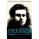 An introduction to Antonio Gramsci: his life, thought, and legacy