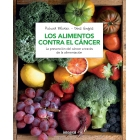 Los alimentos contra el cáncer. La prevención del cáncer a través de la alimentación