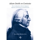 Adam Smith en contexto: una reevaluación crítica de algunos aspectos centrales de su pensamiento